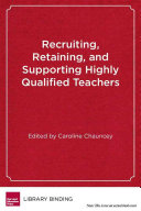 Recruiting  Retaining  and Supporting Highly Qualified Teachers