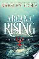 """""""Arcana Rising"""" by Kresley Cole"""
