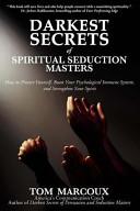 Darkest Secrets of Spiritual Seduction Masters