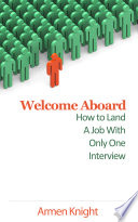 Welcome Aboard  How to Land A Job With Only One Interview