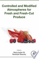 Controlled and Modified Atmospheres for Fresh and Fresh Cut Produce