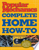 """""""Popular Mechanics Complete Home How-to"""" by Albert Jackson, David Day"""