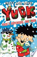 Yuck s Supercool Snotman