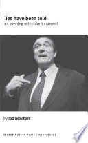 Lies Have Been Told  An Evening with Robert Maxwell