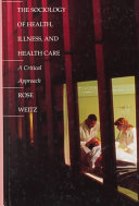 The Sociology of Health  Illness  and Health Care Book