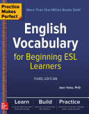 Pdf Practice Makes Perfect: English Vocabulary for Beginning ESL Learners, Third Edition Telecharger