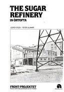 The Sugar Refinery in Ortofta