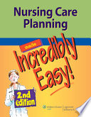 Nursing Care Planning Made Incredibly Easy!
