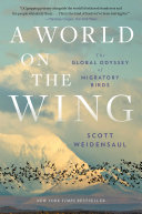 A World on the Wing: The Global Odyssey of Migratory Birds [Pdf/ePub] eBook