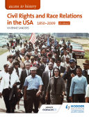 Access to History: Civil Rights and Race Relations in the USA 1850-2009