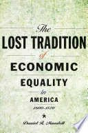 The Lost Tradition of Economic Equality in America  1600   1870 Book PDF