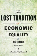 The Lost Tradition of Economic Equality in America  1600   1870