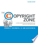 The Copyright Zone  : A Legal Guide For Photographers and Artists In The Digital Age