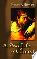 A Short Life of Christ