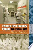 """Twenty-first Century Plague: The Story of SARS"" by Thomas Abraham"