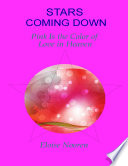 Stars Coming Down  Pink Is the Color of Love in Heaven Book
