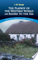 """The Playboy of the Western World and Riders to the Sea"" by J. M. Synge"