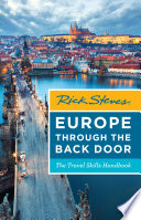 """Rick Steves Europe Through the Back Door: The Travel Skills Handbook"" by Rick Steves"