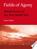 Fields of Agony: British Poetry of the First World War