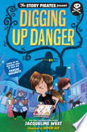The Story Pirates Present  Digging Up Danger