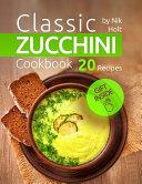 Classic Zucchini Cookbook