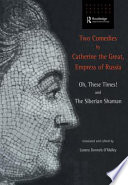 Two Comedies by Catherine the Great  Empress of Russia
