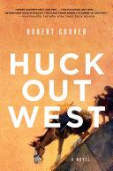 Huck Out West: A Novel [Pdf/ePub] eBook
