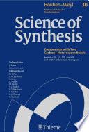 Science of Synthesis  Houben Weyl Methods of Molecular Transformations Vol  30