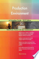 Production Environment A Complete Guide - 2019 Edition