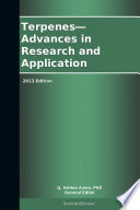 Terpenes   Advances in Research and Application  2013 Edition