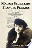 Madam Secretary Frances Perkins