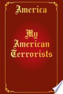 My American Terrorists