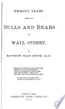 Twenty Years Among the Bulls and Bears of Wall Street Book