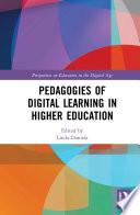 Pedagogies of Digital Learning in Higher Education