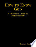 How to Know God  A Practical Guide to Enlightenment