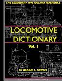 The Locomotive Dictionary Volume 1