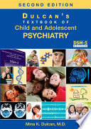"""Dulcan's Textbook of Child and Adolescent Psychiatry"" by Mina K. Dulcan"