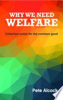 Why We Need Welfare
