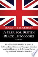A Plea For British Black Theologies Volume 1