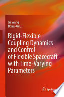 Rigid Flexible Coupling Dynamics and Control of Flexible Spacecraft with Time Varying Parameters