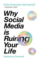 Pdf Why Social Media is Ruining Your Life