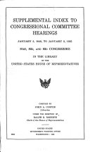 Index to Congressional Committee Hearing in the Library of the United States House of Representatives