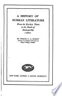 A History of Russian Literature from the Earliest Times to the Death of Dostoyevsky (1881)