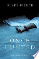 Once Hunted  A Riley Paige Mystery   Book 5