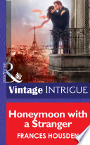 Honeymoon With A Stranger (Mills & Boon Intrigue) (International Affairs, Book 2)