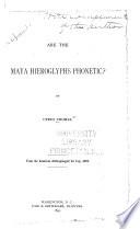 Are the Maya Hieroglyphs Phonetic  Book