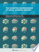 The Cognitive Neuroscience of Visual Working Memory Book