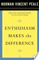 """Enthusiasm Makes the Difference"" by Dr. Norman Vincent Peale"