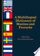 A Multilingual Dictionary Of Maxims And Proverbs