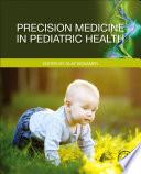 Precision Medicine in Pediatric Health